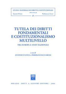 Tutela dei diritti fondamentali e costituzionalismo multilivello. Tra Europa e Stati nazionali - copertina