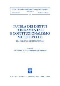 Libro Tutela dei diritti fondamentali e costituzionalismo multilivello. Tra Europa e Stati nazionali