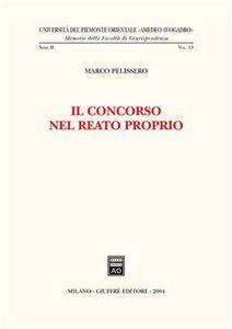 Libro Il concorso nel reato proprio Marco Pelissero