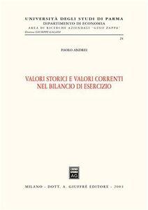 Libro Valori storici e valori correnti nel bilancio di esercizio Paolo Andrei