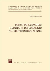 Diritti dei lavoratori e disciplina del commercio nel diritto internazionale