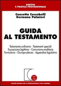 Libro Guida al testamento Concetta Ceccobelli , Germano Palmieri
