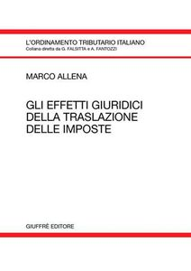 Foto Cover di Gli effetti giuridici della traslazione delle imposte, Libro di Marco Allena, edito da Giuffrè