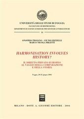 Harmonisation involves history? Atti del convegno (Foggia, 20-21 giugno 2003)