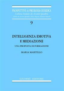 Libro Intelligenza emotiva e mediazione. Una proposta di formazione Maria Martello