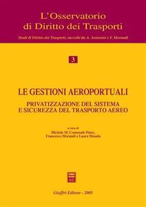 Le gestioni aeroportuali. Privatizzazione del sistema e sicurezza del trasporto aereo. Atti del Convegno (Alghero, 10-11 maggio 2002) - copertina
