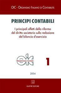 Foto Cover di Principi contabili. Vol. 1: I principali effetti della riforma del diritto societario sulla redazione del bilancio d'esercizio., Libro di  edito da Giuffrè