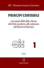 Principi contabili. Vol. 1: I principali effetti della riforma del diritto societario sulla redazione del bilancio d'esercizio.