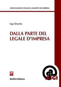 Libro Dalla parte del legale d'impresa Ugo Draetta
