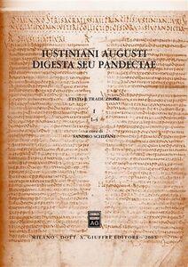 Libro Iustiniani Augusti Digesta seu Pandectae-Digesti o Pandette dell'imperatore Giustiniano. Vol. 1: 1-4.