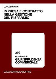 Foto Cover di Impresa e contratto nella gestione del risparmio, Libro di Lucia Picardi, edito da Giuffrè