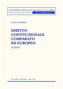 Libro Diritto cosituzionale comparato ed europeo. Lezioni Silvio Gambino