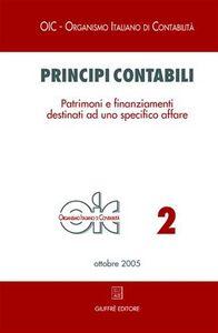 Libro Principi contabili. Vol. 2: Patrimoni e finanziamenti destinati ad uno specifico affare.