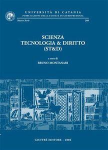 Libro Scienza tecnologia & diritto (ST&D). Atti del Convegno (Catania, 30 maggio 2003)