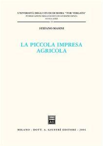 Foto Cover di La piccola impresa agricola, Libro di Stefano Masini, edito da Giuffrè
