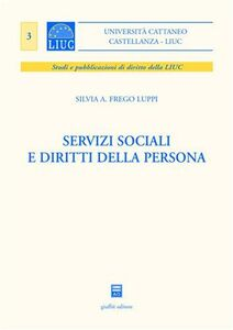 Foto Cover di Servizi sociali e diritti della persona, Libro di Silvia A. Frego Luppi, edito da Giuffrè