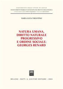 Libro Natura umana, diritto naturale progressivo e ordine sociale: Georges Renard M. Luisa Tarantino