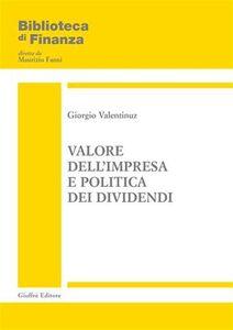 Libro Valore dell'impresa e politica dei dividendi Giorgio Valentinuz