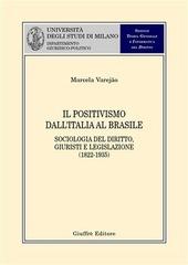Il positivismo dall'Italia al Brasile. Sociologia del diritto, giuristi e legislazione (1822-1935)