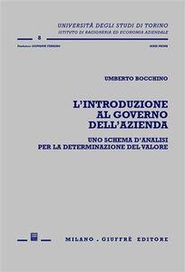 Foto Cover di L' introduzione al governo dell'azienda. Uno schema d'analisi per la determinazione del valore, Libro di Umberto Bocchino, edito da Giuffrè
