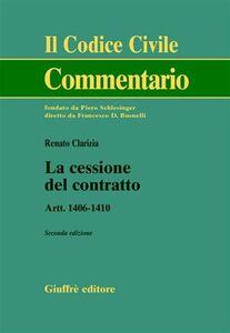 Libro La cessione del contratto. Artt. 1406-1410 Renato Clarizia