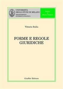 Libro Forme e regole giuridiche Vittorio Italia