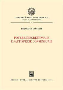 Libro Potere discrezionale e fattispecie consensuali Francesca Cangelli