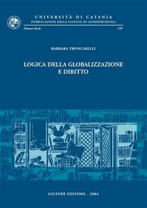 Libro Logica della globalizzazione e diritto Barbara Troncarelli