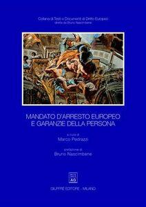 Libro Mandato d'arresto europeo e garanzie della persona