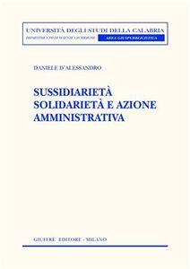 Libro Sussidiarietà solidarietà e azione amministrativa Daniele D'Alessandro