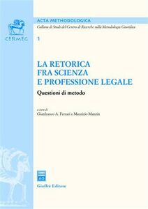 Foto Cover di La retorica fra scienza e professione legale, Libro di  edito da Giuffrè