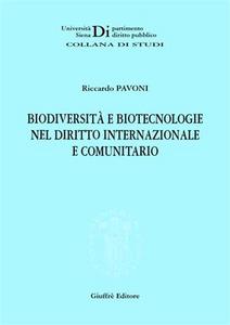 Libro Biodiversità e biotecnologie nel diritto internazionale e comunitario Riccardo Pavoni