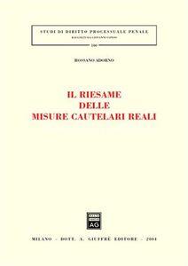 Libro Il riesame delle misure cautelari reali Rossano Adorno