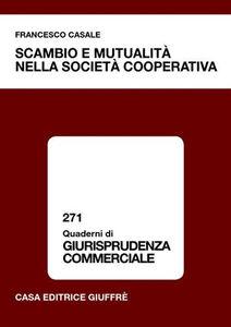 Libro Scambio e mutualità nella società cooperativa Francesco Casale