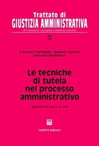 Le tecniche di tutela nel processo amministrativo. Aggiornato alla Legge n. 15/2005