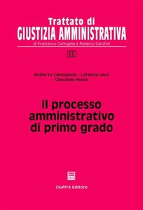 Libro Il processo amministrativo di primo grado Roberto Giovagnoli , Lorenzo Ieva , Giovanni Pesce