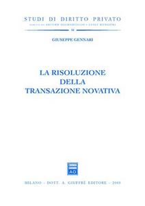 Libro La risoluzione della transazione novativa Giuseppe Gennari