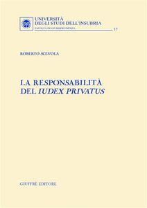 Foto Cover di La responsabilità del Iudex privatus, Libro di Roberto Scevola, edito da Giuffrè
