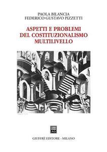 Aspetti e problemi del costituzionalismo multilivello