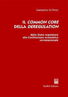 Winniearcher.com Il common core della deregulation. Dallo Stato regolatore alla Costituzione economica sovranazionale Image