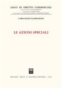 Foto Cover di Le azioni speciali, Libro di Carlo F. Giampaolino, edito da Giuffrè