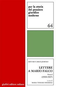 Foto Cover di Lettere a Mario Falco. Vol. 1: 1910-1927., Libro di  edito da Giuffrè