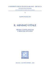 Foto Cover di Il minimo vitale. Profili costituzionali e processi attuativi, Libro di Filippo Pizzolato, edito da Giuffrè