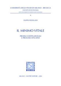 Libro Il minimo vitale. Profili costituzionali e processi attuativi Filippo Pizzolato