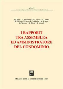 Libro I rapporti tra assemblea ed amministratore del condominio. Atti del 3° Convegno giuridico nazionale Anaci (Pescara, 30-31 maggio 2003)