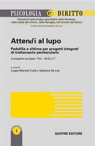 Libro Attendi al lupo. Pedofilia e vittime per progetti integrati di trattamento penitenziario. Il progetto europeo «For-W.O.L.F.»
