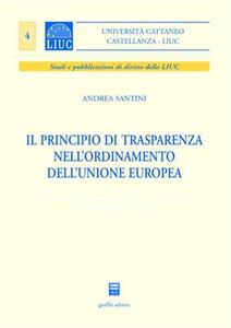 Libro Il principio di trasparenza nell'ordinamento dell'Unione europea Andrea Santini