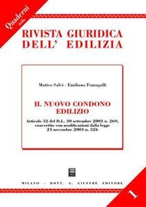 Foto Cover di Il nuovo condono edilizio. Articolo 32 del DL 30 settembre 2003 n. 269, convertito con modificazioni dalla Legge 24 novembre 2003 n. 326, Libro di Matteo Salvi,Emiliano Fumagalli, edito da Giuffrè