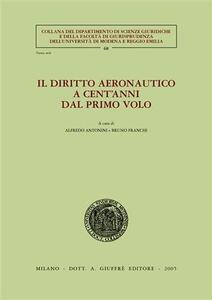 Il diritto aeronautico a cent'anni dal primo volo. Atti dei Convegni (Modena, 6-7 giugno 2003; Trieste, 26-27 settembre 2003)