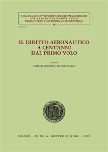 Libro Il diritto aeronautico a cent'anni dal primo volo. Atti dei Convegni (Modena, 6-7 giugno 2003; Trieste, 26-27 settembre 2003)
